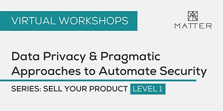 MATTER Workshop: Data Privacy & Pragmatic Approaches to Automate Security tickets