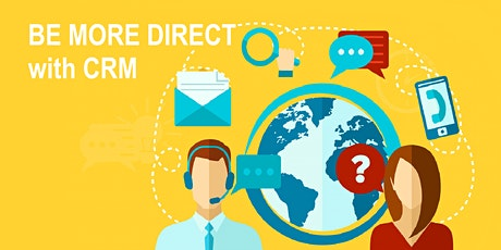 BE MORE DIRECT with CRM - Email, Direct Mail and Digital Marketing Workshop tickets