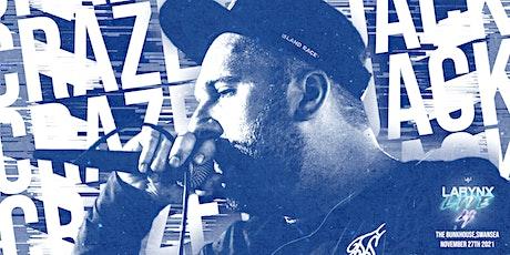 LARYNX LIVE 4 w/ CRAZE THE JACK tickets