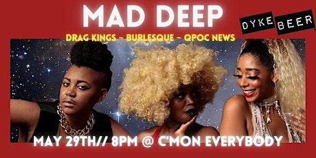 Dyke Beer presents: Mad Deep tickets