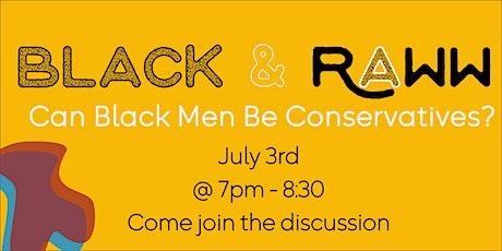 Black & Raww Talk: Can Black Men be Conservatives? tickets