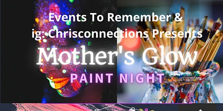 Mother's Glow Paint Night tickets