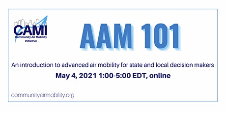 AAM 101 - An Introduction to Advanced Air Mobility for Local Decisionmakers tickets