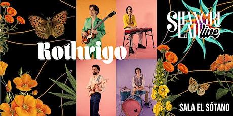 Shangri Lah LIVE presenta  ROTHRIGO entradas