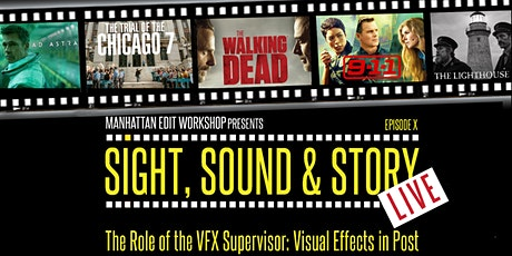 Sight, Sound & Story: Live - The Role of the VFX Supervisor: VFX in Post tickets