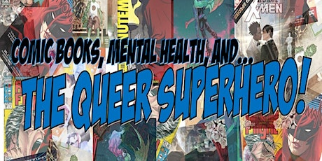 Comic Books, Mental Health, and the Queer Superhero tickets