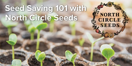 Seed Saving 101 with North Circle Seeds tickets