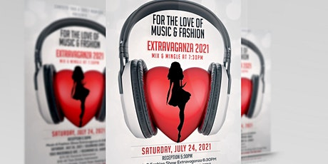 FOR THE LOVE OF MUSIC & FASHION EXTRAVAGANZA tickets