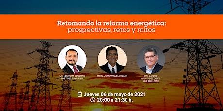 Panel: Retomando la reforma energética: prospectivas, retos y mitos. entradas