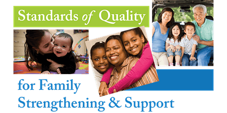 An Overview of the Standards of Quality for Family Strengthening & Support tickets