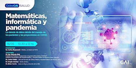 #CicloSalud: Matemáticas, Informática, y Pandemia bilhetes