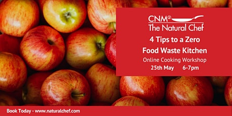 4 Tips to a Zero Food Waste Kitchen with CNM  Natural Chef IE tickets