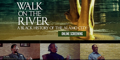 Walk on the River: A Black History of the Alamo City - Online Screening tickets