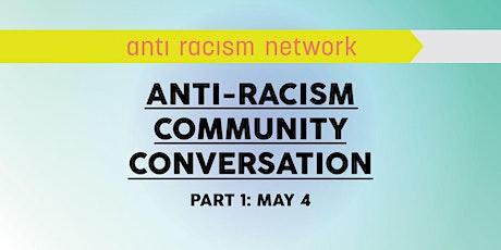 Anti-Racism Community Conversation (Part 1) tickets