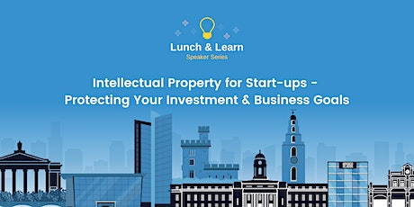 Intellectual Property for Start-ups - Protecting Your Investment & Business tickets
