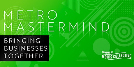 Metro Mastermind - Bringing Businesses Together tickets