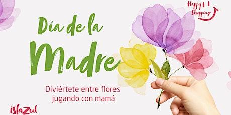 Celebra el Día de la Madre en Islazul entradas
