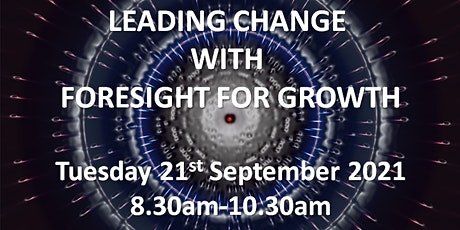 Leading Change with Foresight for Growth tickets
