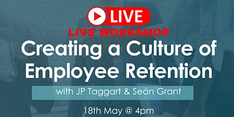 Creating a Culture of Employee Retention tickets