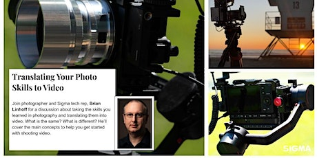 Translating Your Photo Skills to Video with Brian Linhoff from Sigma tickets