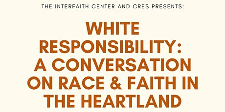 White Responsibility: a Conversation on Race & Faith in the Heartland tickets