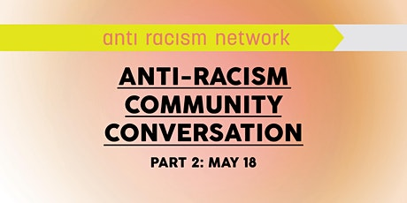 Anti-Racism Community Conversation (Part 2) tickets