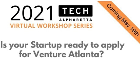 Is your Startup ready to apply  for Venture Atlanta? tickets