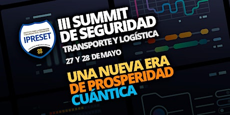 III SUMMIT DE SEGURIDAD / TRANSPORTE Y LOGÍSTICA boletos