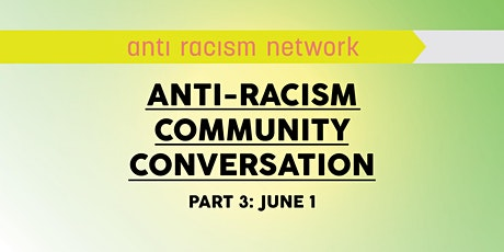 Anti-Racism Community Conversation (Part 3) tickets