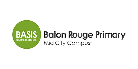 BASIS Baton Rouge Primary Mid City - Prospective Parent Info Session tickets