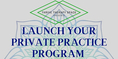 Launch Your Private Practice Program tickets
