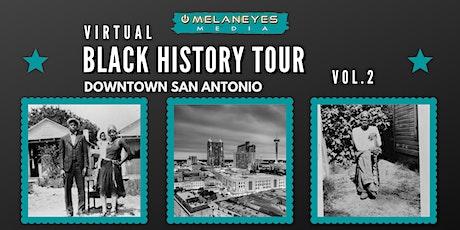 Black History Of Downtown San Antonio: Virtual Tour Vol.2 tickets