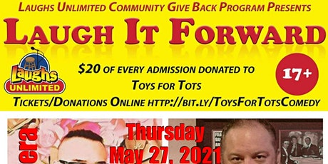 LAUGH IT FORWARD - Community Give Back Comedy Show tickets