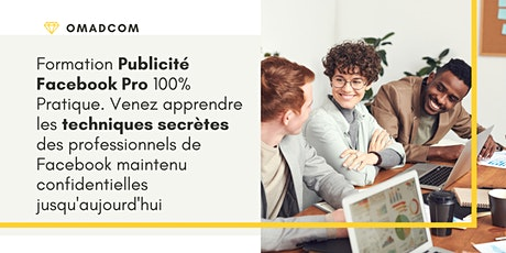 """Formation 100% pratique """"Publicité Facebook Pro"""" billets"""