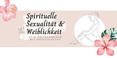Spirituelle Sexualität & Weiblichkeit Tickets