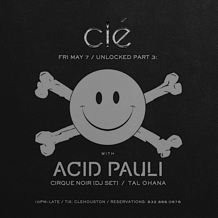 Unlocked w/ Acid Pauli / Friday May 7th / Clé image