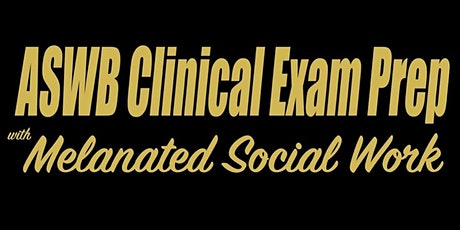 ASWB Clinical Exam Prep w/ Melanated Social Work tickets