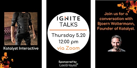Ignite Talks with Bjoern Woltermann, Founder of Katalyst Interactive tickets