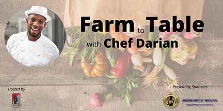 Farm to table with Chef Darian tickets