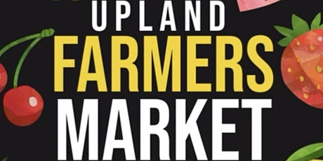 DOWNTOWN UPLAND FARMERS MARKET tickets