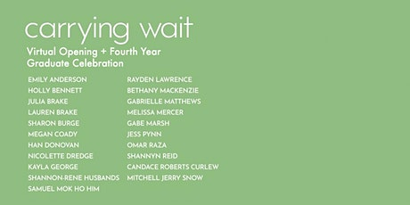 Carrying Wait: Virtual Opening + Fourth Year Graduate Celebration tickets