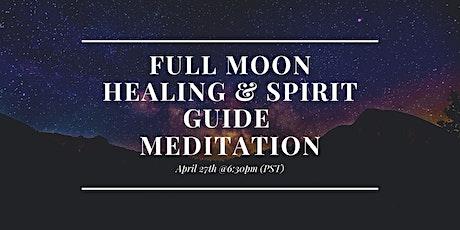 Full Moon Healing  & Spirit Guide Meditation tickets