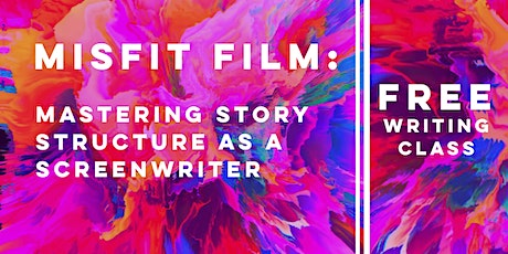 "FREE WORKSHOP | Misfit Film: ""Mastering Story Structure as a Screenwriter"" tickets"