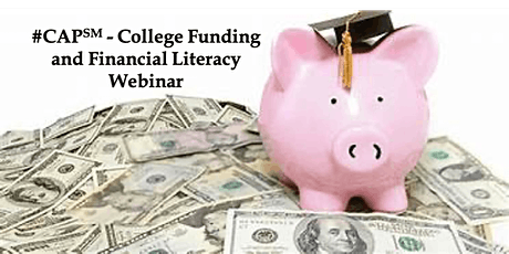 #CAP℠ - College Funding and Financial Literacy Webinar tickets