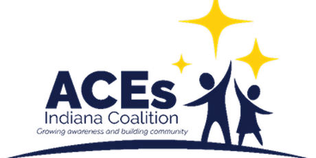 Adverse Childhood Experiences (ACEs) ~ ACEs Indiana Coalition tickets