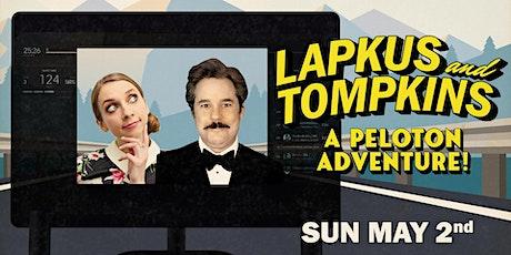 Lapkus and Tompkins: A Peloton Adventure! tickets