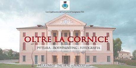 Oltre La Cornice - Pittura, Bodypainting, Fotografia biglietti