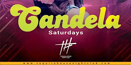 CANDELA SATURDAYS @ Tequila House (apr 24) tickets