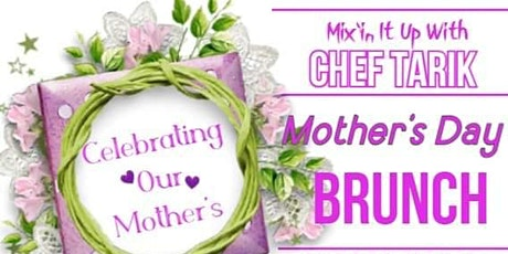 Chef Tarik Mother's Day Brunch tickets
