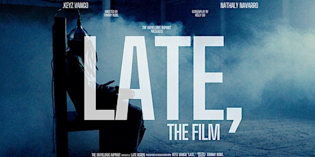 LATE, The Film tickets